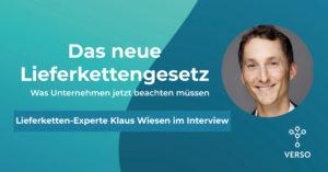 Erklärung Lieferkettengesetz von Klaus Wiesen - VERSO Nachhaltigkeitsmanagement